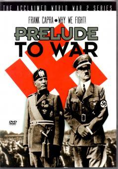 Prelude To War - Why We Fight ! (Nur In Englisch)