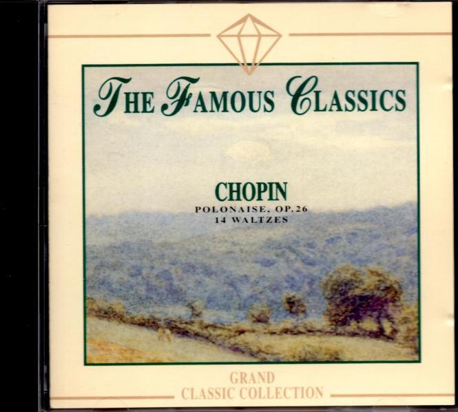 Chopin : Polonaise OP.26 / 14 Waltzes - The Famous Classics (Siehe Info unten)