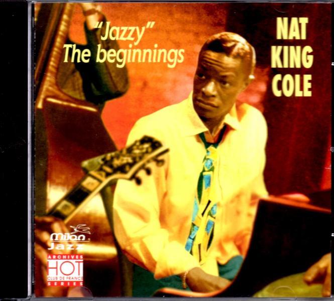 Jazzy The Beginnings - Nat King Cole (Siehe Info unten)