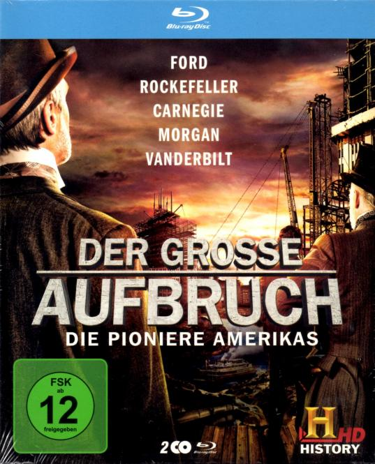 Der Grosse Aufbruch - Die Pioniere Amerikas : Ford / Rockefeller / Carnegie / Morgan / Vanderbilt (Doku)