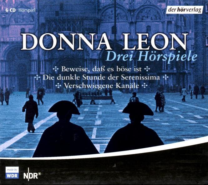 Donna Leon (3 Hörspiele) (6 CD) Beweise Dass Es Böse Ist+Die Dunkle Stunde der Serenissima+Verschwiegene Kanäle (Rarität)