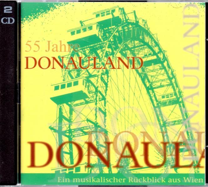 55 Jahre Donauland - Ein Musikalischer Rückblick Aus Wien (2 CD) (Rarität)